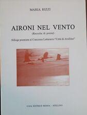 AIRONI NEL VENTO Raccolta di poesie Maria Rizzi Editrice Menna 2000 libro si per