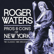 Roger Waters : Pros & Cons of New York: The Classic 1985 Broadcast CD 2 discs