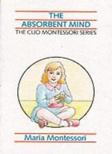 The Absorbent Mind (The Clio Montessori series) By Maria Montessori