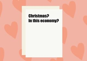 Christmas In This Economy? Funny Christmas Card Funny Greeting Card Merry Xmas