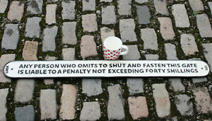 Vintage Cast Iron Relief Sign 'FASTEN THIS GATE PENALTY 40 SHILLINGS' 38in Long