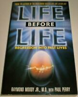 Life Before Life: Regression into Past Lives by Moody, Raymond A. Paperback The