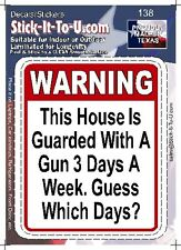 This House Guarded 3 Days A Week – Decal Sticker