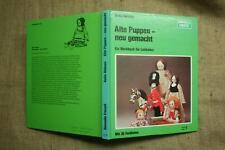 Sammlerbuch alte Puppen neu gemacht, Puppensammler,Puppenherstellung, nähen