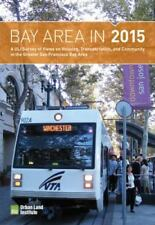 Bay Area in 2015: A ULI Survey of Views on Housing, Transportation, and