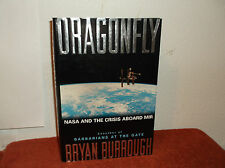 Dragonfly : NASA and the Crisis Aboard Mir by Bryan Burrough (1998, Hardcover)