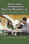 Completing a Professional Practice Dissertation: A Guide for Doctoral Students a