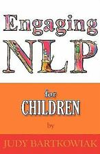 Nlp For Children (engaging Nlp): By Judy Bartkowiak