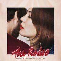 ♫ - THE RODEO - THERIANTHROPIE PARADIS - LP 9 TITRES - VINYLE NEUF NEW NEU - ♫