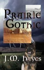 Prairie Gothic Mad Dog Englishman Series