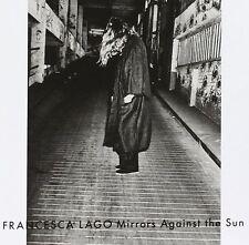 CD Francesca Lago Mirrors Against the Sun (K63)