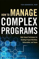 How to Manage Complex Programs: High-Impact Techniques for Handling Project Work