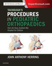 TACHDJIAN'S PROCEDURES IN PEDIATRIC ORTHOPAEDICS - HERRING, JOHN A., M.D. - NEW