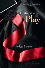 Destined to Play: An Avalon Novel (Avalon Trilogy) by Bloome, Indigo