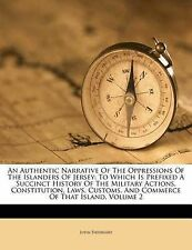 An Authentic Narrative Of The Oppressions Of The Islanders Of Jersey: To Which