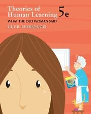 Theories of Human Learning: What the Old Woman Said by Lefrancois, Guy R.