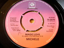 "MICHELE - MAGIC LOVE    7"" VINYL"