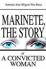 Marinete, the Story of a Convicted Woman by Antonio Feu Rosa (2003, Paperback)