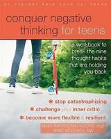 Conquer Negative Thinking for Teens: A Workbook to Break the Thought Habits That