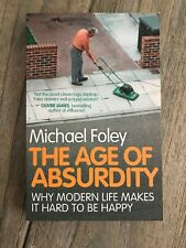 Age of Absurdity by Michael Foley (Paperback, 2011)