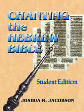 NEW Chanting the Hebrew Bible (Student Edition) by Joshua R. Jacobson