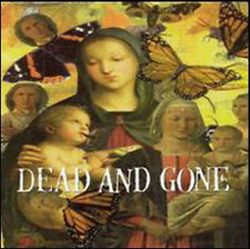DEAD AND GONE - GOD LOVES EVERYONE BUT YOU CD NUOVO