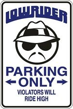 """Metal Sign Lowrider Parking Only Violators will RIDE HIGH 8"""" x 12"""" Aluminum S075"""