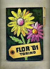 FLOR '61 - FIORI DEL MONDO A TORINO Esposizione Internazionale Libro Centenario