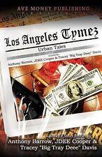 NEW Los Angeles Tymez: Urban Tales by Anthony Barrow