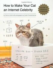How to Make Your Cat an Internet Celebrity: A Guide to Financial Freedom by Pat…