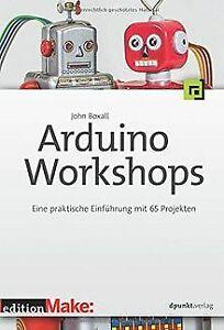 Arduino-Workshops: Eine praktische Einführung mit 65 Pro... | Buch | Zustand gut
