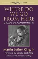 Where Do We Go from Here: Chaos or Community?: By King, Martin Luther