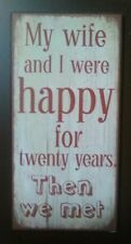 My Wife And I Were Happy For Twenty Years... -Quality Metal Fridge Magnet