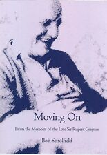 Moving on: From the Memoirs of the Late Sir Rupert Grayson by Bob Scholfield...