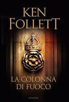 Ken Follet La colonna di fuoco Mondadori  12 set 2017