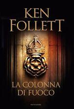 Ken Follet La colonna di fuoco Mondadori
