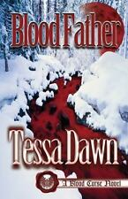 Blood Father : A Blood Curse Novel by Tessa Dawn (2014, Paperback)