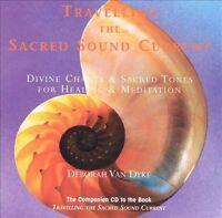Travelling the Sacred Sound Current: Divine Chants & Sacred Tones CD Relax Medit
