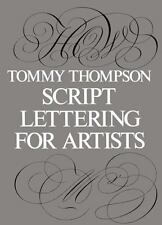 Lettering, Calligraphy, Typography: Script Lettering for Artists by Tommy...