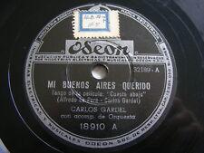 CARLOS GARDEL Odeon 18910 TANGO78 MI BUENOS AIRES QUERIDO / AMORES DE ESTUDIANTE