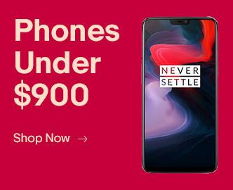 Shop phones for under $900.