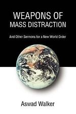 Weapons of Mass Distraction : And Other Sermons for a New World Order by...