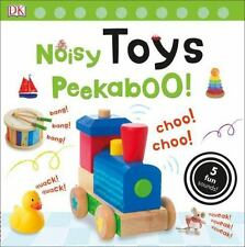 Noisy Toys Peekaboo!: By Dorling Kindersley Publishing Staff