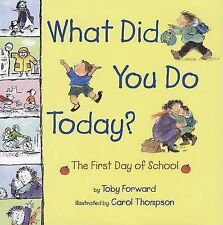 What Did You Do Today?: The First Day of School-ExLibrary