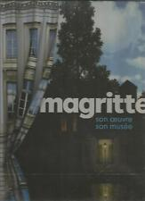 ART MONOGRAPHIE MAGRITTE SON OEUVRE SON MUSEE  HAZAN 2009  EPUISE !