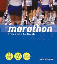 Good, Marathon: From Start to Finish, Murphy, Sam, Book