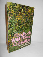 Handbook of Wildflower Cultivation by Kathryn S. Taylor and Stephen F. Hamblin