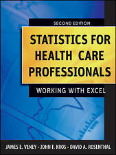 Statistics for Health Care Professionals: Working With Excel by James E. Veney