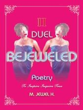 Bejeweled Poetry II : Duel by H. M. Jewel (2014, Paperback)