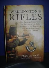 Wellington's Rifles - The Origins Development and Battles of the Rifle Regiments
